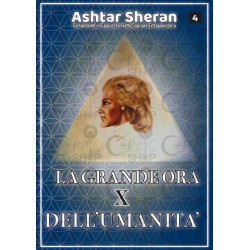 La grande ora dell'umanità - Ashtar Sheran
